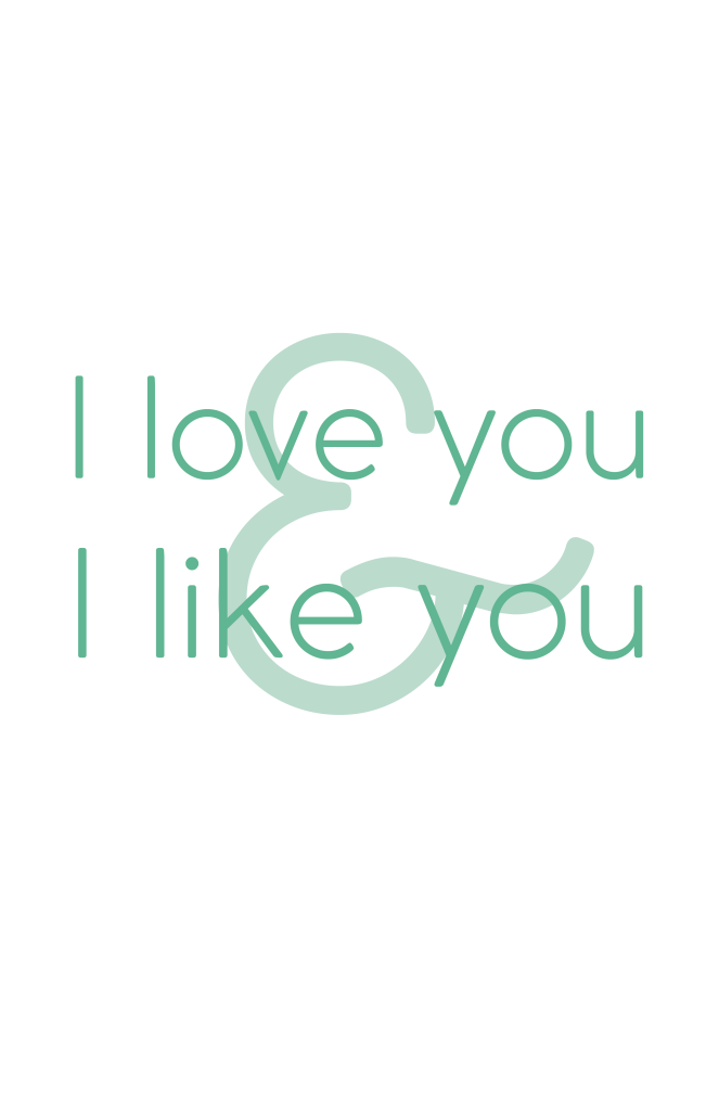 I love you and I like you quote poster
