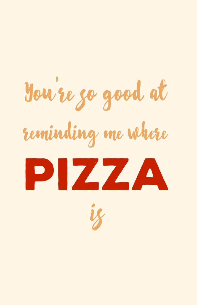 You're so good at reminding me where pizza is Andy Dwyer quote poster